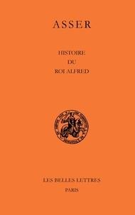 Asser - Histoire du roi Alfred.