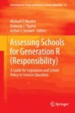 Michael P. Mueller - Assessing Schools for Generation R (Responsibility) - A Guide for Legislation and School Policy in Science Education.