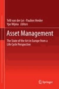 Telli van der Lei - Asset Management - The State of the Art in Europe from a Life Cycle Perspective.