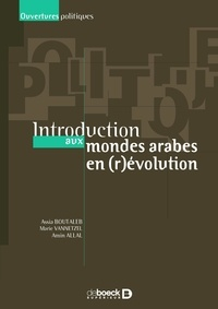 Assia Boutaleb et Marie Vannetzel - Introduction aux mondes arabes en (r)évolution.