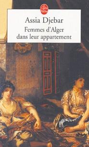 Assia Djebar - Femmes d'Alger dans leur appartement.