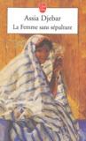 Assia Djebar - La Femme sans sépulture.