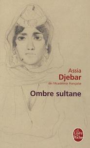 Assia Djebar - Ombre sultane.