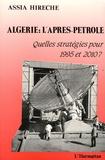 Assia Hireche - Algérie : l'après-pétrole - Quelles stratégies pour 1995 et 2010 ?.