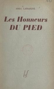Assia Lassaigne - Les honneurs du pied.