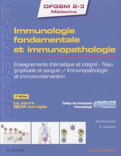 Immunologie fondamentale et immunopathologie. Enseignements thématique et intégré ; Tissu lymphoïde et sanguin ; Immunopathologie et immuno-intervention 2e édition