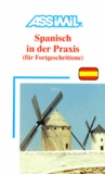 Assimil-Methode. Spanisch in der Praxis. Lehrbuch - Für Fortgeschrittene.