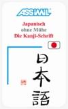 Assimil. Japanisch ohne Mühe. Die Kanji-Schrift. Lehrbuch (Kalligrafie).