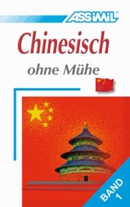 Assimil. Chinesisch ohne Mühe 1. Lehrbuch.