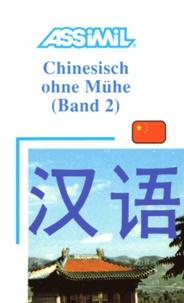 Assimil. Chinesisch ohne Mühe 2. Lehrbuch.