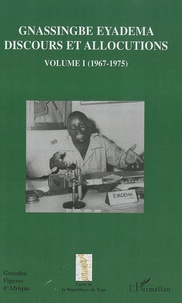 Assiongbor Folivi - Gnassingbe Eyadema, Discours et allocutions - Volume 1, 1967-1975.