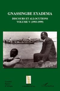 Assiongbor Folivi - Gnassingbe Eyadema, Discours et allocutions - Volume 5, 1993-1999.