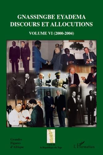 Assiongbor Folivi - Gnassingbe Eyadema Discours et allocutions - Volume 6 (2000-2004).