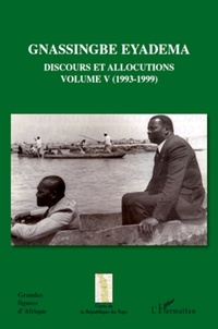 Assiongbor Folivi - Gnassingbe Eyadema, Discours et allocutions - Volume 5, 1993-1999.