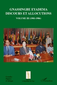Assiongbor Folivi - Gnassingbe Eyadema Discours et allocutions - Volume 3 (1981-1986).