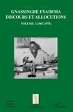 Assiongbor Folivi - Gnassingbe Eyadema, Discours et allocutions - Volume 1, 1967-1975.