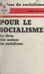 Assises du Socialisme et Jean-Claude Barreau - Pour le socialisme - Paris 12-13 octobre 1974.