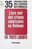 Assises nationales pour le Vie et Alain Duhamel - Livre noir des crimes américains au Vietnam.
