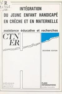 Assistance éducative et recher et Christine Patron - Intégration du jeune enfant handicapé en crèche et en maternelle.