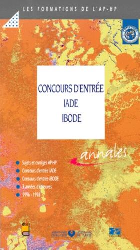 Assistance Publique-HP - CONCOURS D'ENTREE IADE-IBODE. - Sujets corrigés 1996-1998.