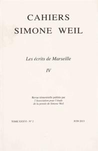 Pascal David et Francis Chiappone - Cahiers Simone Weil Tome 36 N° 2, Juin 2 : Les écrits de Marseille - Tome 4.