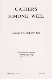 Robert Chenavier et Olivier Rey - Cahiers Simone Weil Tome 37 N° 2, Juin 2 : Simone Weil et André Weil.