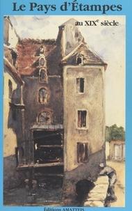 Association Étampes-histoire - Le pays d'Étampes au XIXe siècle.