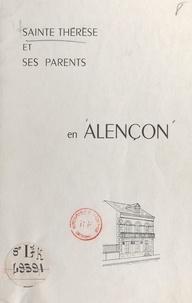 Association alençonnaise des a - Alençon - Sur les pas de Sainte Thérèse et de ses parents. Plan et visite commentés.