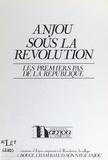 Association Anjou a une histoi et Michel Lespérat - Anjou sous la Révolution - Les premiers pas de la République.