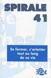 Francis Danvers - Spirale N° 41 : Se former, s'orienter tout au long de sa vie.