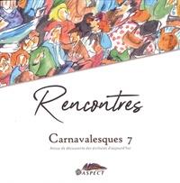 Danièle Marche - Carnavalesques N° 7 : Rencontres.