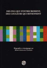 Des fils qui sentrecroisent, des couleurs qui reviennent - Témoignages sur Marie-Ghislaine Chassine.pdf