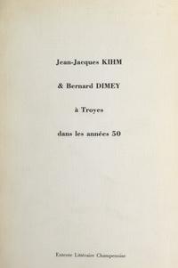 Association des amis de Jean-J et  Entente littéraire champenoise - Jean-Jacques Kihm et Bernard Dimey à Troyes dans les années 50.