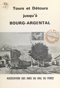 Association des Amis du Rail d et  Béraud - Tours et détours jusqu'à Bourg-Argental.