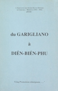 Association des anciens élèves et R. Crignola - Du Garigliano à Diên-Biên-Phu - Cinq promotions témoignent....