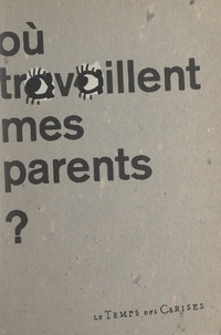 Association des bibliothécaire et René Ballet - Portraits de famille. Où travaillent mes parents ?.