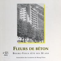 Association des locataires de et  Collectif - Fleurs de béton - Bourg-Vieux fête ses 30 ans.