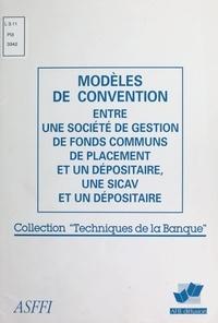 Association des sociétés et fo et  Association française des banq - Modèles de convention entre une société de gestion de fonds communs de placement et un dépositaire, une SICAV et un dépositaire.