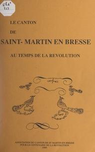 Association du canton de St-Ma et André Baveux - Le canton de Saint-Martin en Bresse au temps de la Révolution.