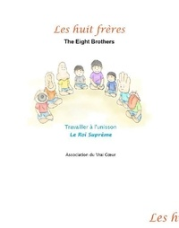 Association du Vrai Cœur - LES HUIT FRÈRES.