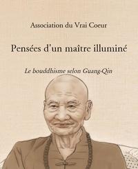 Association du Vrai Cœur - PENSÉES D'UN MAÎTRE ILLUMINÉ.