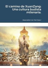 Association du Vrai - El camino de XuanZang: Una cultura budista milenaria..