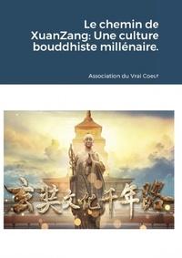 Association du Vrai - Le chemin de XuanZang: Une culture bouddhiste millénaire..