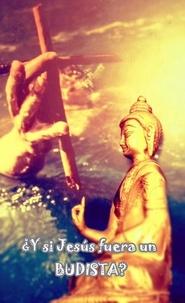 Association du Vrai - ¿Y Si Jesús fuera un budista?.