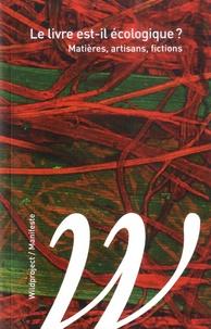 Association écologie du livre - Le livre est-il écologique ? - Matières, artisans, fictions.