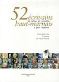 Association écrivains haut-mar - 52 Ecrivains haut-marnais - De Jehan de Joinville à Jean Robinet.