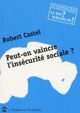 """Association Emmaüs et Robert Castel - Peut-on vaincre l'insécurité sociale ? - Conférence-débat """"La rue ? parlons-en !"""" 31 janvier 2005."""