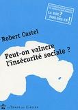 Association Emmaüs et Robert Castel - Peut-on vaincre l'insécurité sociale?.