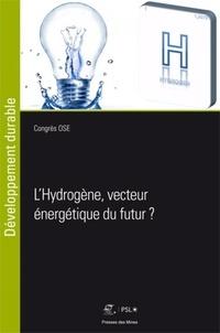 Association Evénement Ose - L'hydrogène, vecteur énergetique du futur - Congrès OSE 18e édition - Journée de la Chaire Modélisation prospective au service du Développement Durable (MPDD).