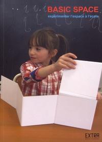 Association Extra - Basic Space - Expérimenter l'espace à l'école.